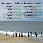 Tripecac - Working Progress (2012)